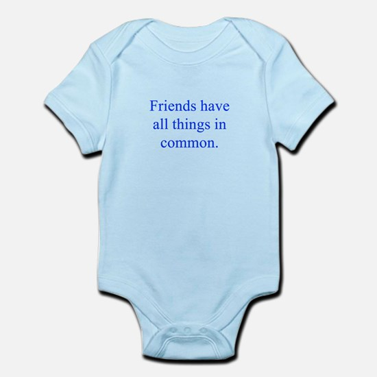 Friends have all things in common Body Suit
