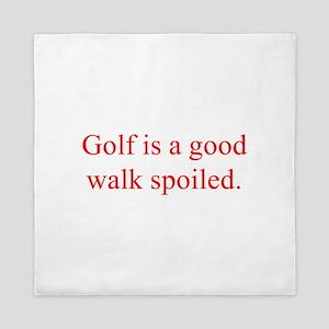 Golf is a good walk spoiled Queen Duvet