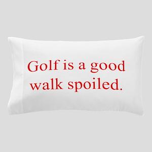 Golf is a good walk spoiled Pillow Case