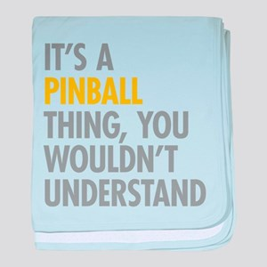 Its A Pinball Thing baby blanket