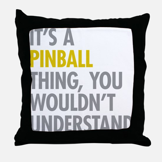 Its A Pinball Thing Throw Pillow