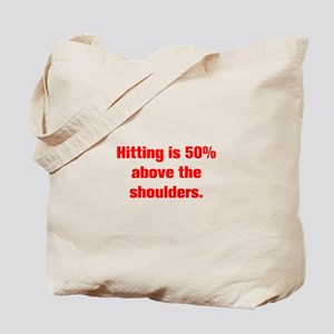 Hitting is 50 above the shoulders Tote Bag