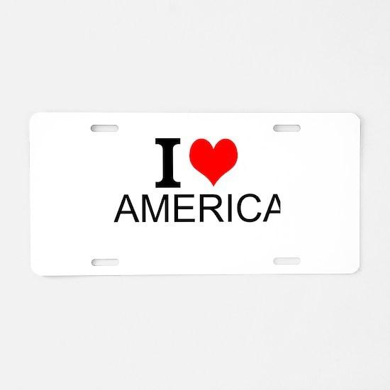 I Love America Aluminum License Plate