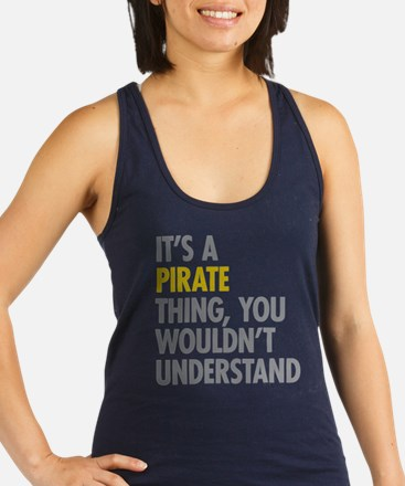 Its A Pirate Thing Racerback Tank Top