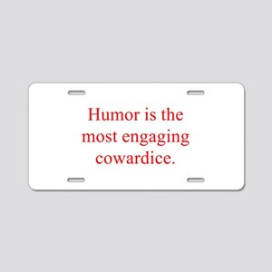 Humor is the most engaging cowardice Aluminum Lice