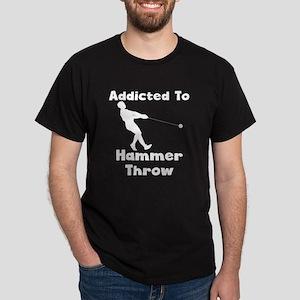 Addicted To Hammer Throw T-Shirt