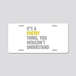 Its A Poetry Thing Aluminum License Plate
