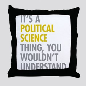 Political Science Thing Throw Pillow