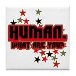 Human. Tile Coaster