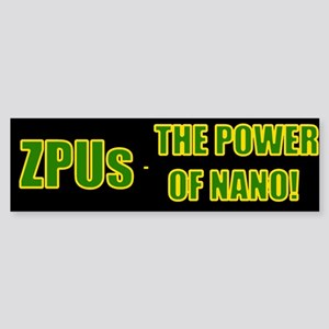 ZPUs - The Power of Nano Bumper Sticker