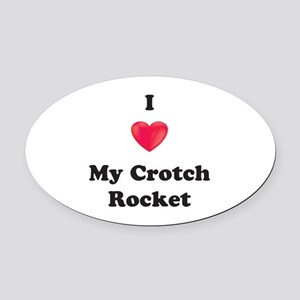 I Love My Crotch Rocket Oval Car Magnet