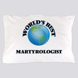 World's Best Martyrologist Pillow Case