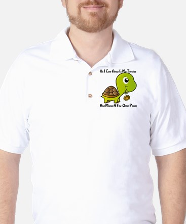 All I Care About is My Tortoise Golf Shirt