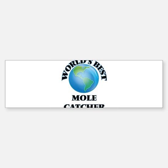 World's Best Mole Catcher Bumper Bumper Bumper Sticker