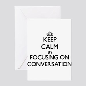 Keep Calm by focusing on Conversati Greeting Cards