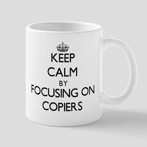 Keep Calm by focusing on Copiers Mugs