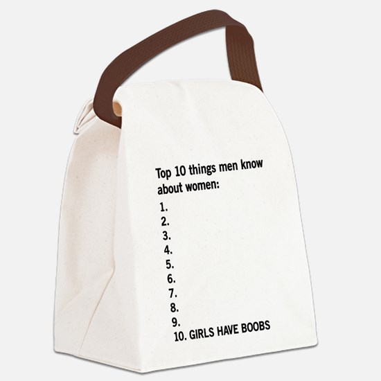 10 things men know about women Canvas Lunch Bag