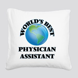 World's Best Physician Assist Square Canvas Pillow