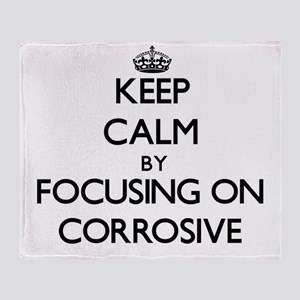 Keep Calm by focusing on Corrosive Throw Blanket