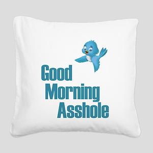 GOOD MORNING ASSHOLE BLUE BIRD Square Canvas Pillo