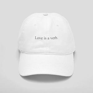 Love is a verb Baseball Cap