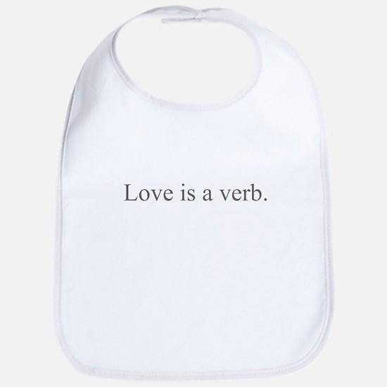Love is a verb Bib