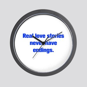 Real love stories never have endings Wall Clock