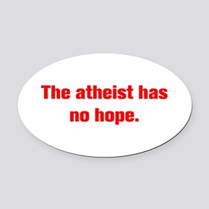 The atheist has no hope Oval Car Magnet