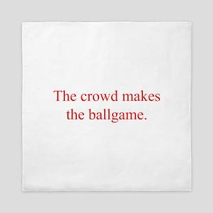 The crowd makes the ballgame Queen Duvet
