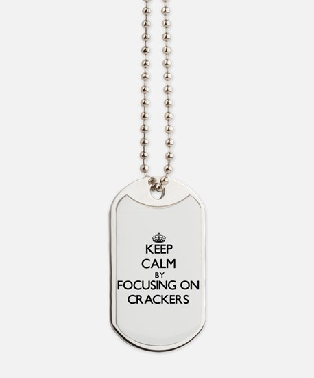 Keep Calm by focusing on Crackers Dog Tags