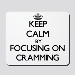 Keep Calm by focusing on Cramming Mousepad