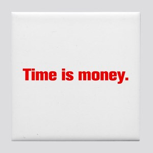 Time is money Tile Coaster
