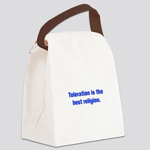 Toleration is the best religion Canvas Lunch Bag