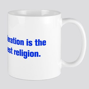 Toleration is the best religion Mugs