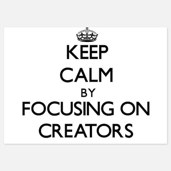 Keep Calm by focusing on Creators Invitations