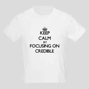Keep Calm by focusing on Credible T-Shirt