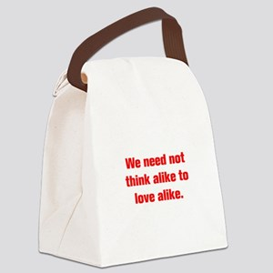 We need not think alike to love alike Canvas Lunch
