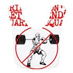 Friends dont let friends quarter squat Bib