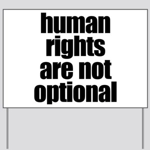 HUMAN RIGHTS ARE NOT OPTIONAL Yard Sign