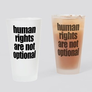HUMAN RIGHTS ARE NOT OPTIONAL Drinking Glass