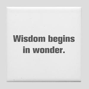 Wisdom begins in wonder Tile Coaster