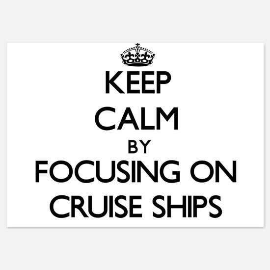 Keep Calm by focusing on Cruise Ships Invitations