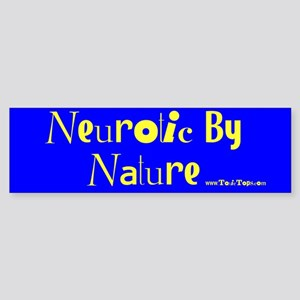 Neurotic By Nature Bumper Sticker (Blue)