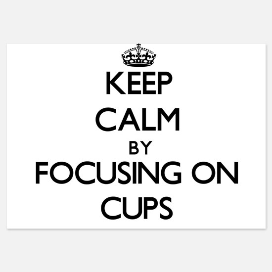 Keep Calm by focusing on Cups Invitations