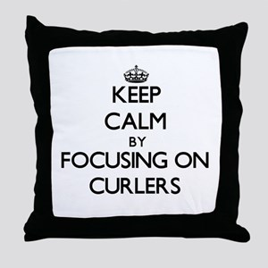 Keep Calm by focusing on Curlers Throw Pillow