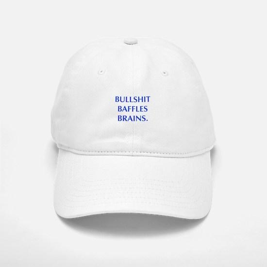 BULLSHIT BAFFLES BRAINS Baseball Baseball Baseball Cap