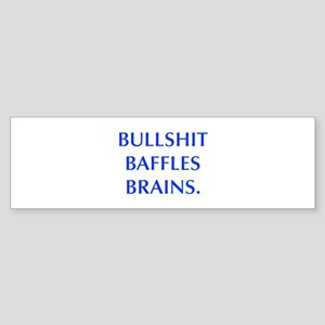 BULLSHIT BAFFLES BRAINS Bumper Sticker