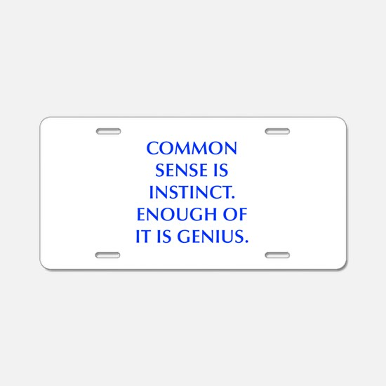 COMMON SENSE IS INSTINCT ENOUGH OF IT IS GENIUS Al