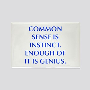 COMMON SENSE IS INSTINCT ENOUGH OF IT IS GENIUS Ma