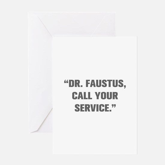 DR FAUSTUS CALL YOUR SERVICE Greeting Cards